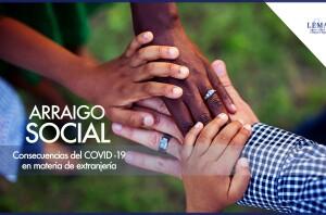 Consecuencias del COVID-19 en materia de extranjería: El arraigo social