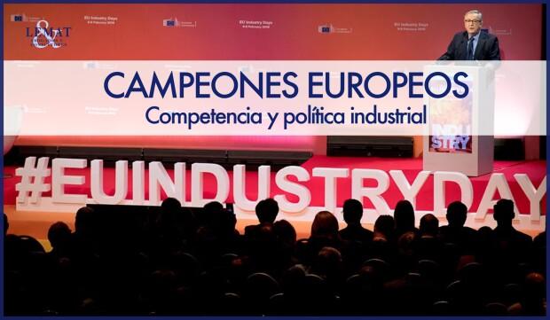 CAMPEONES EUROPEOS: Competencia y política industrial