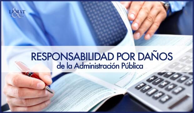 La responsabilidad por daños de la Administración Pública