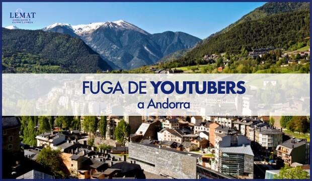 Fuga de Youtubers a Andorra. ¿Una conducta fraudulenta?