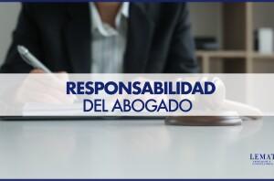 La responsabilidad de los abogados por culpa o negligencia