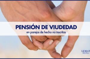 La pensión de viudedad para parejas de hecho no inscritas.